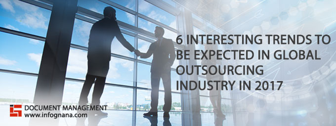 6 Interesting Trends to Be Expected in Global Outsourcing Industry in 2017