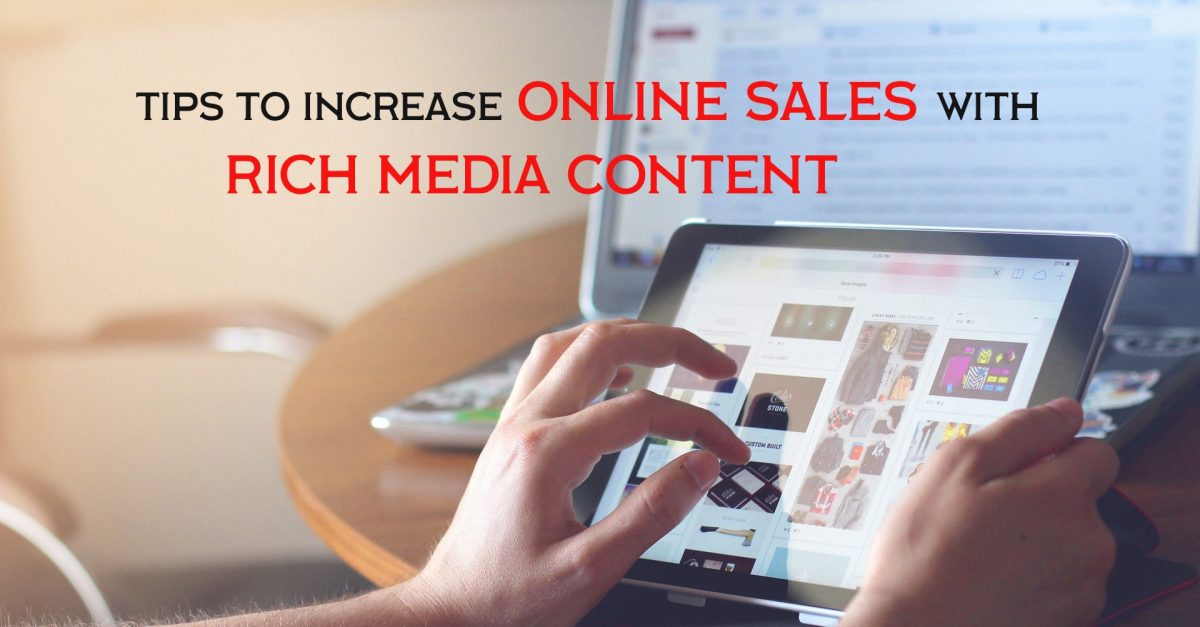 Rich Media Content increases online sales