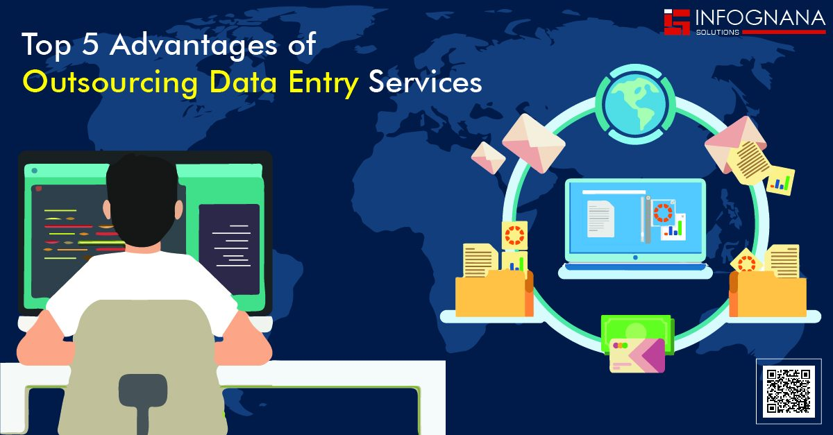 Top 5 Advantages of Outsourcing Data Entry Services