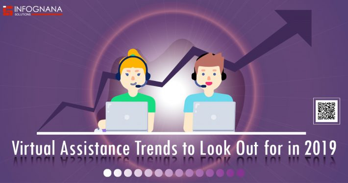 VIRTUAL ASSISTANCE TRENDS TO LOOK OUT FOR IN 2019