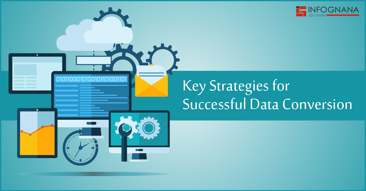 Key Strategies for Successful Data Conversion
