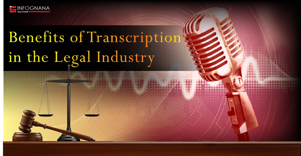 Benefits of Transcription in the Legal Industry