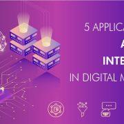 5 Applications of Artificial Intelligence in Digital Marketing