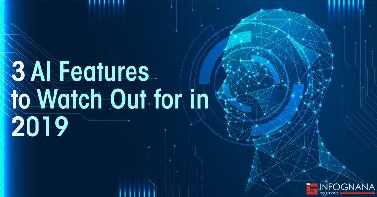 3 AI Features to Watch Out for in 2019