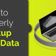 How to Properly Backup Your Data