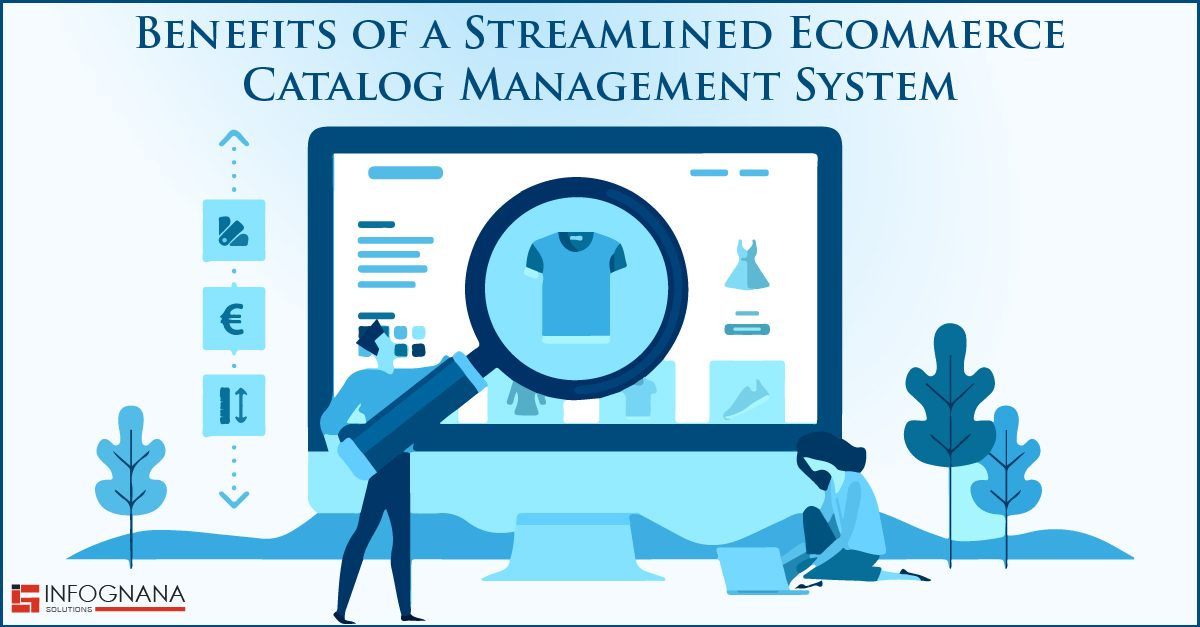Benefits of a Streamlined eCommerce Catalog Management System
