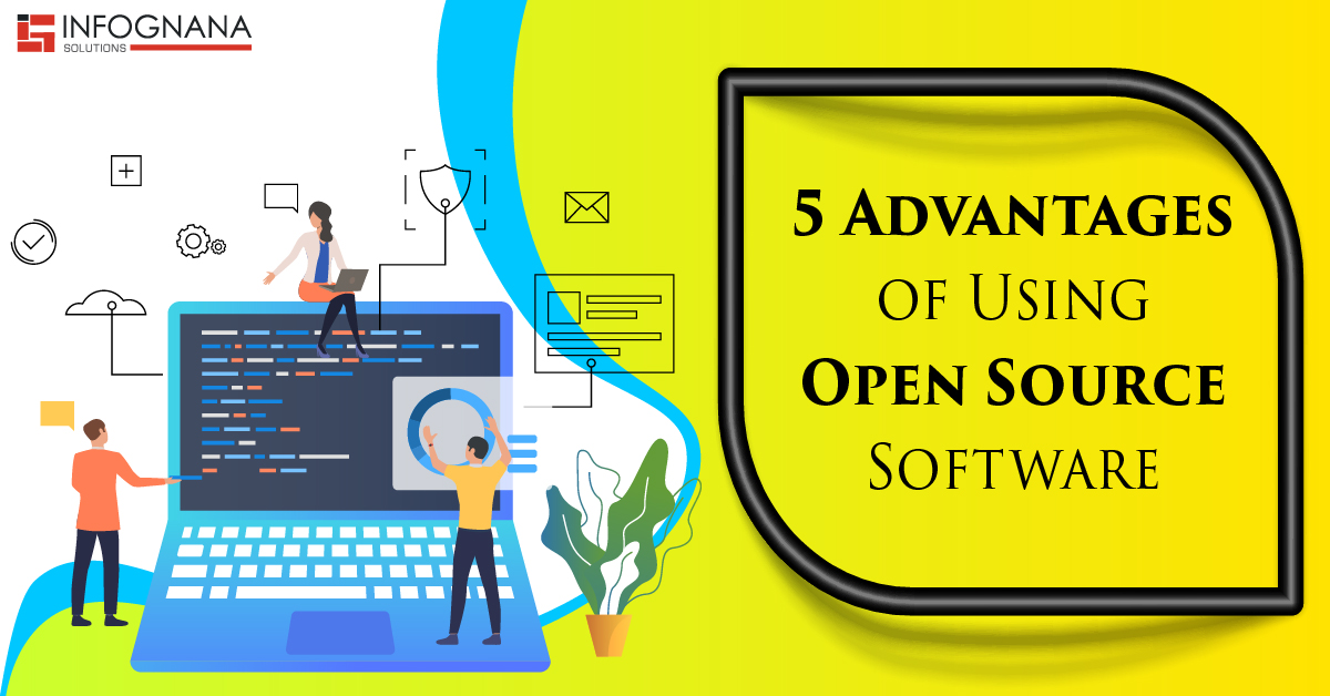 5 Advantages of Using Open Source Software
