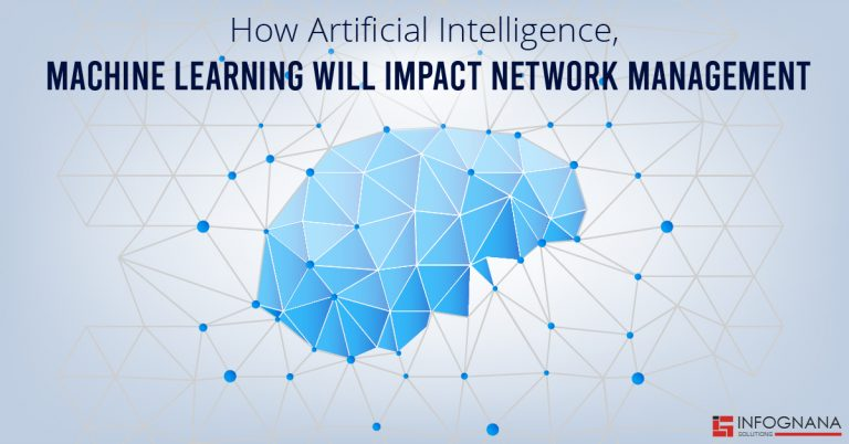 How AI, Machine Learning Will Impact Network Management