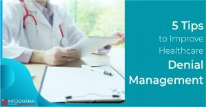 5 Tips to Improve Healthcare Denial Management