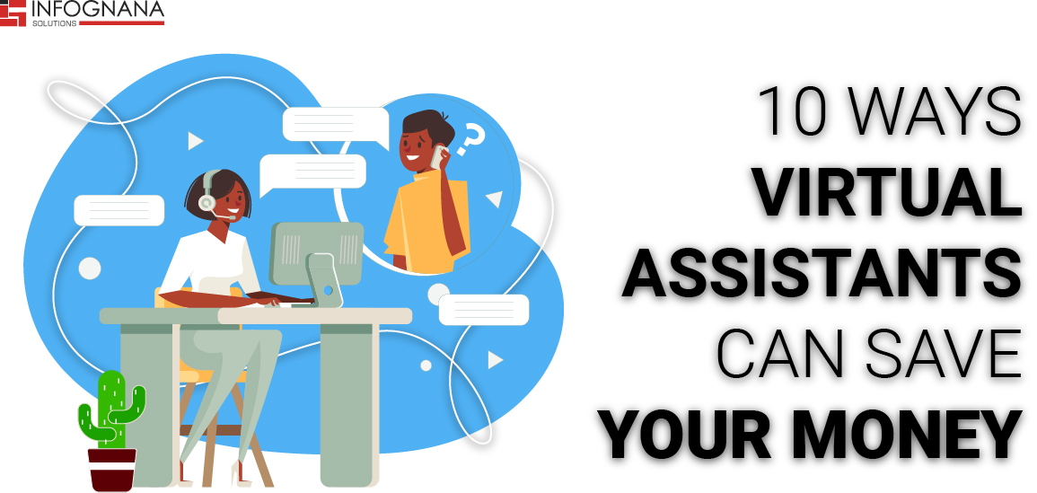 10 Ways A Virtual Assistant Can Save Your Money