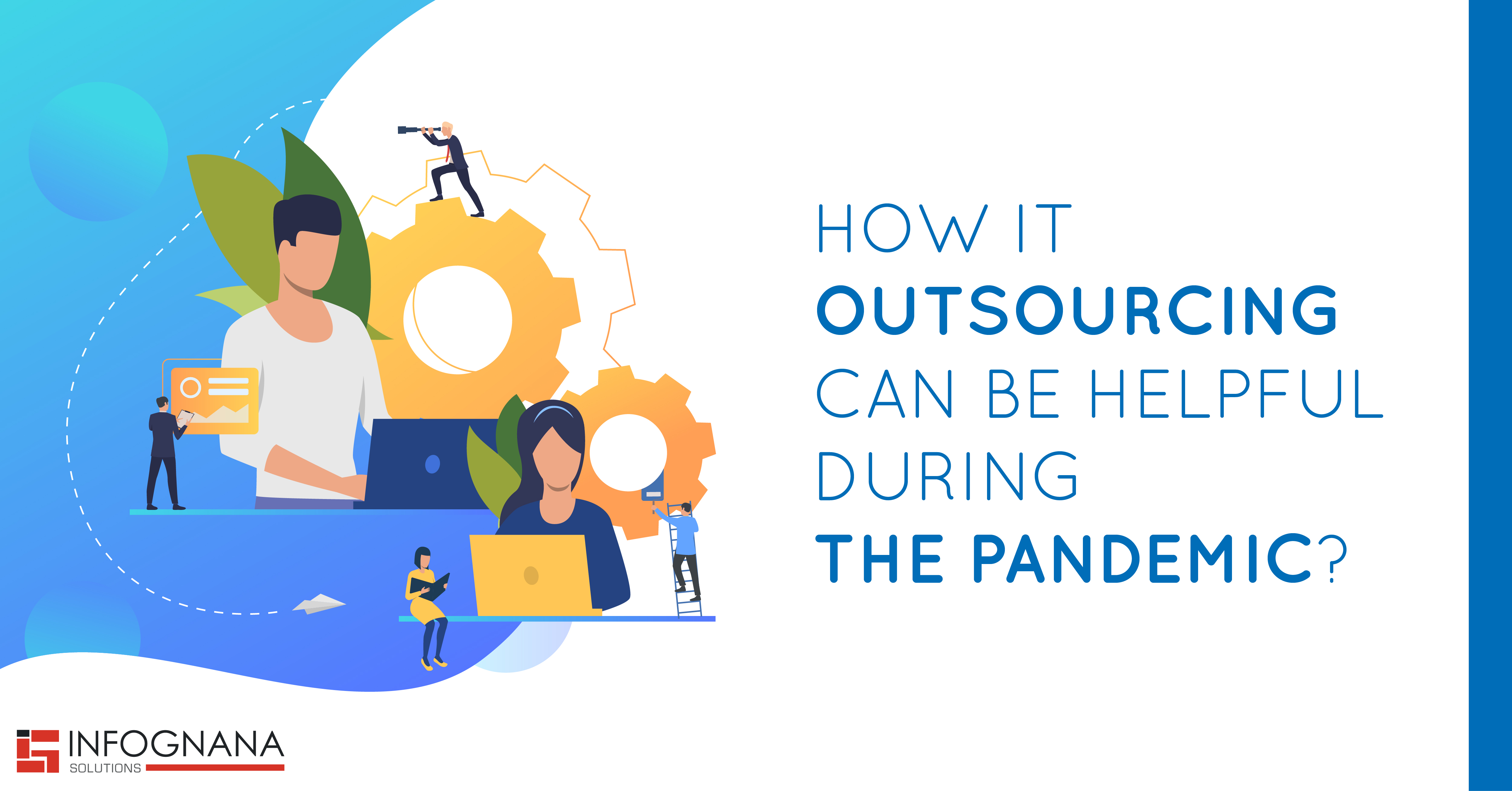 How Outsourcing can be helpful during the pandemic?