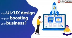 How UI/UX Design Help Boosting Your Business?