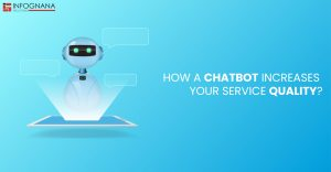How Chat bots Increase The Quality of Service?